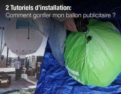 tutoriels installation et gonflage ballon publicitaire